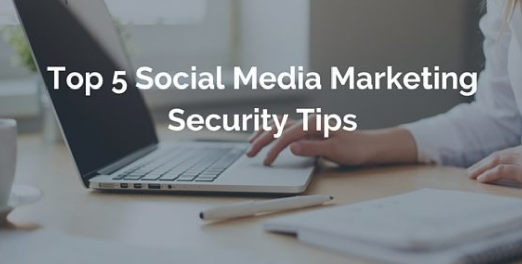 Social Media Marketing Security Tips